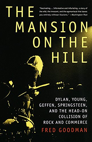 The Mansion on the Hill: Dylan, Young, Geffen, Springsteen, and the Head-on Collision of Rock and Commerce von Vintage