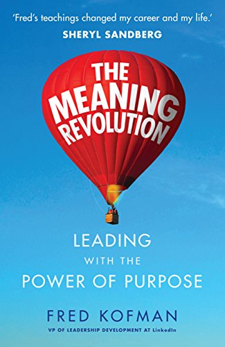 The Meaning Revolution: Leading with the Power of Purpose von Random House UK Ltd
