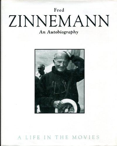 Fred Zinnemann: An Autobiography : A Life in the Movies von Scribner