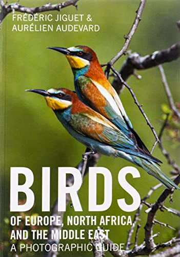 Birds of Europe, North Africa, and the Middle East: A Photographic Guide von Princeton Univers. Press