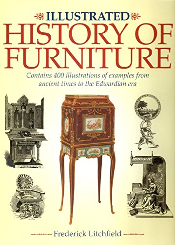 Illustrated History of Furniture: Contains 400 Illustrations of Examples from Ancient Times to the Edwardian Era von ARCTURUS PUB
