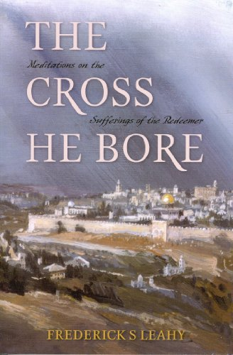 Cross He Bore:: Meditations on the Sufferings of the Redeemer von BANNER OF TRUTH