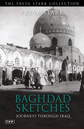 Baghdad Sketches: Journeys Through Iraq (Freya Stark Collection)