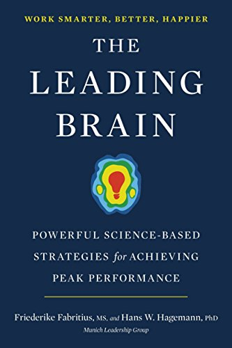 The Leading Brain: Powerful Science-Based Strategies for Achieving Peak Performance von TarcherPerigee