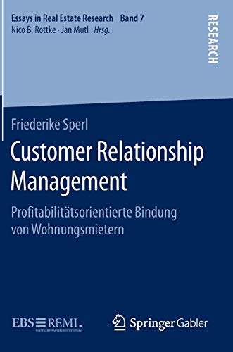 Customer Relationship Management: Profitabilitätsorientierte Bindung von Wohnungsmietern (Essays in Real Estate Research)