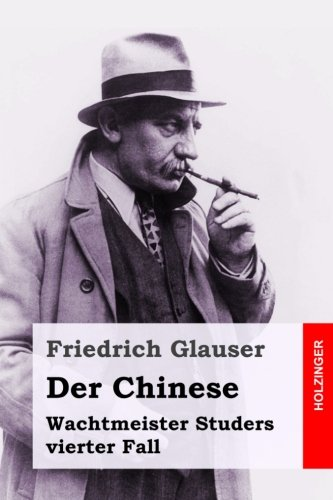 Der Chinese: Wachtmeister Studers vierter Fall von CreateSpace Independent Publishing Platform