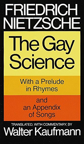 The Gay Science: With a Prelude in Rhymes and an Appendix of Songs von Vintage