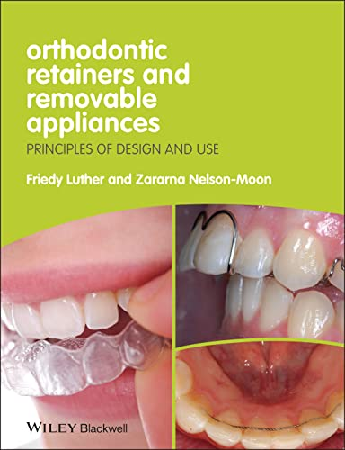 Orthodontic Retainers and Removable Appliances: Principles of Design and Use von Wiley-Blackwell