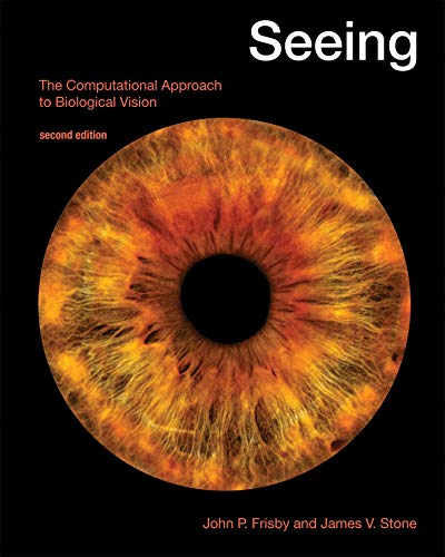 Seeing, second edition: The Computational Approach to Biological Vision (Mit Press)