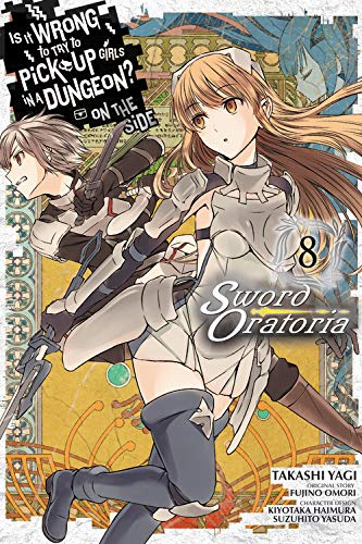 Is It Wrong to Try to Pick Up Girls in a Dungeon? Sword Oratoria, Vol. 8 (Is It Wrong to Try to Pick Up Girls in a Dungeon? on the Side: Sword Oratoria) von Little, Brown & Company