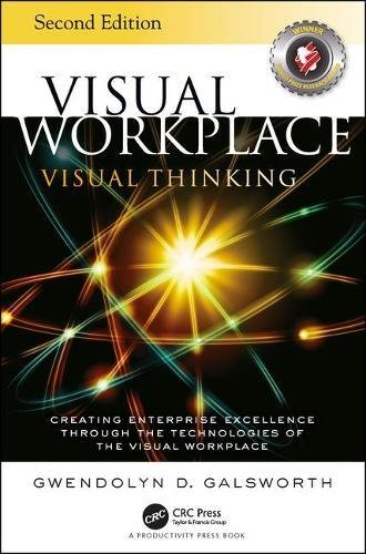 Visual Workplace Visual Thinking: Creating Enterprise Excellence Through the Technologies of the Visual Workplace