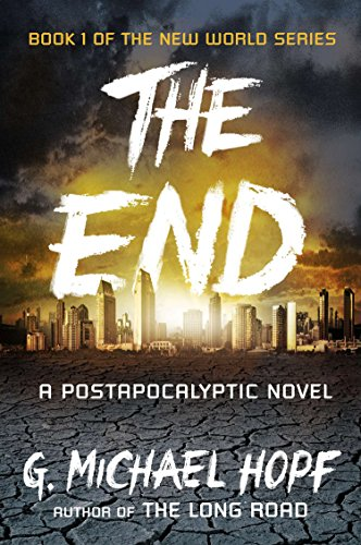 The End: A Postapocalyptic Novel (The New World Series, Band 1)