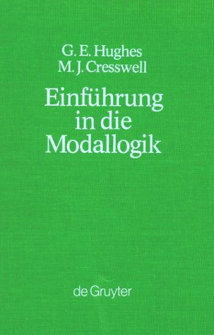 Einführung in die Modallogik (Grundlagen der Kommunikation und Kognition / Foundations of Communication and Cognition) von De Gruyter