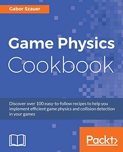 Game Physics Cookbook (English Edition) von Packt Publishing