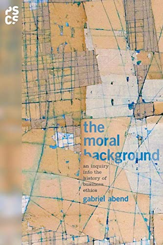 The Moral Background: An Inquiry into the History of Business Ethics (Princeton Studies in Cultural Sociology) von Princeton University Press