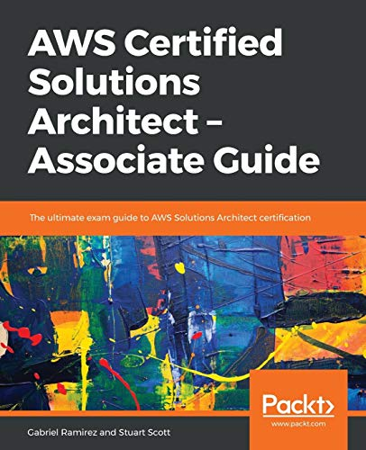 AWS Certified Solutions Architect - Associate Guide: The ultimate exam guide to AWS Solutions Architect certification (English Edition) von Packt Publishing