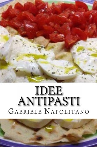 Idee antipasti von CreateSpace Independent Publishing Platform