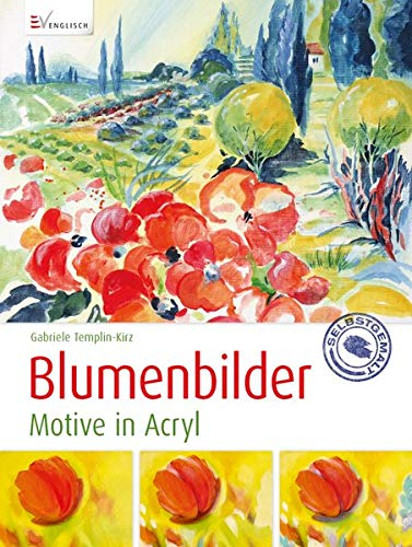 Blumenbilder: Motive in Acryl