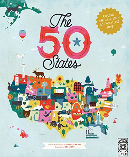 The 50 States: Explore the U.S.A. with 50 fact-filled maps! von Wide Eyed Editions