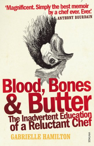 Blood, Bones and Butter: The inadvertent education of a reluctant chef von Vintage