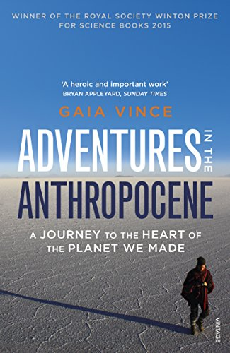 Adventures in the Anthropocene: A Journey to the Heart of the Planet we Made von Vintage Publishing
