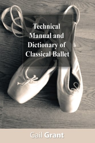Technical Manual and Dictionary of Classical Ballet von CreateSpace Independent Publishing Platform