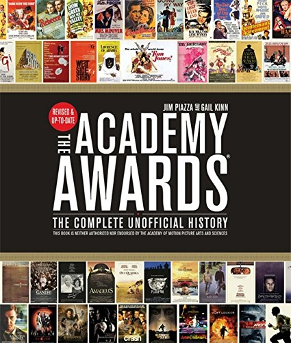 Academy Awards®: The Complete Unofficial History -- Revised and Up-To-Date