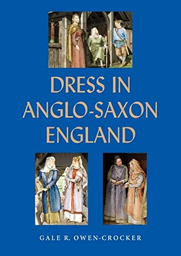 Owen-Crocker, G: Dress in Anglo-Saxon England von Boydell Press