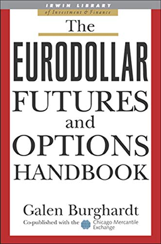 The Eurodollar Futures and Options Handbook (Irwin Library of Investment & Finance.)
