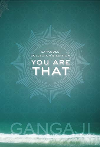 You Are That: An Elegant Collector's Volume of Gangaji's Masterful Teachings