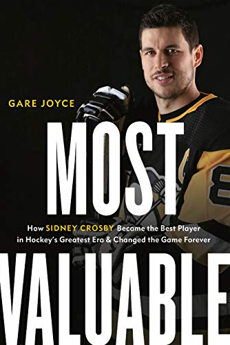Most Valuable: How Sidney Crosby Became the Best Player in Hockey's Greatest Era and Changed the Game Forever von VINTAGE CANADA