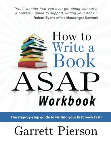 How To Write A Book ASAP Workbook: The step-by-step guide to writing your first book fast! von New Generation Consulting LLC