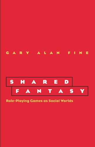 Shared Fantasy: Role-Playing Games as Social Worlds von University Of Chicago Press