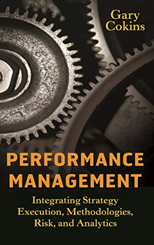Performance Management: Integrating Strategy Execution, Methodologies, Risk, and Analytics (SAS Institute Inc) von Wiley