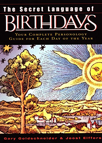 The Secret Language of Birthdays: Your Complete Personology Guide for Each Day of the Year von Avery