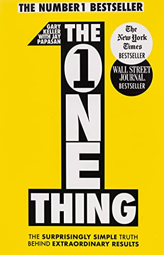 The One Thing: The Surprisingly Simple Truth Behind Extraordinary Results: Achieve your goals with one of the world's bestselling success books von Hodder And Stoughton Ltd.