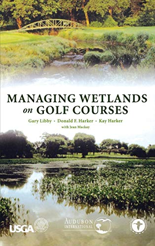 Managing Wetlands on Golf Courses von Wiley