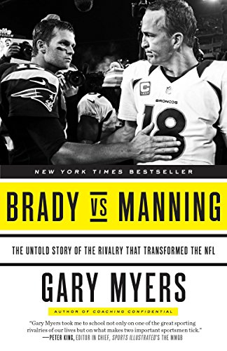 Brady vs Manning: The Untold Story of the Rivalry That Transformed the NFL von Three Rivers Press