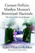 Cursum Perficio: Marilyn Monroe's Brentwood Hacienda: The Story of Her Final Months