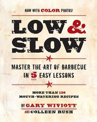 Low & Slow: Master the Art of Barbecue in 5 Easy Lessons: Master the Art of Barbecue in Five Easy Lessons von Running Press Adult