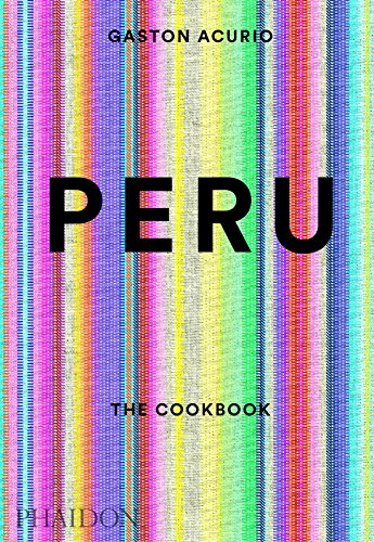 Peru: The Cookbook (FOOD COOK)