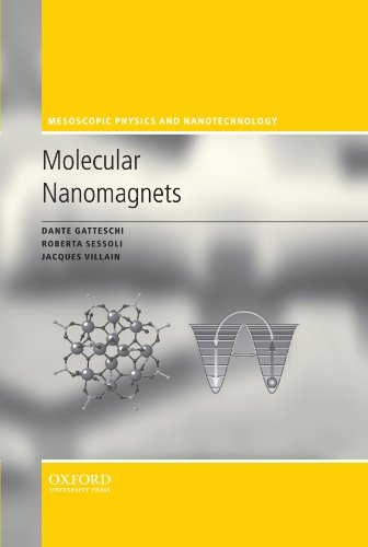 Molecular Nanomagnets (Mesoscopic Physics and Nanotechnology) von Oxford University Press, U.S.A.