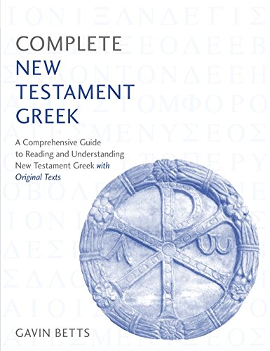 Complete New Testament Greek: A Comprehensive Guide to Reading and Understanding New Testament Greek with Original Texts (Teach Yourself) von Teach Yourself