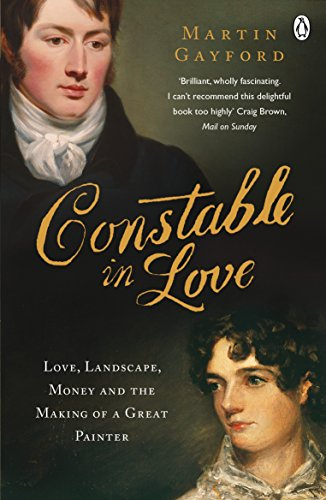 Constable In Love: Love, Landscape, Money and the Making of a Great Painter von Penguin