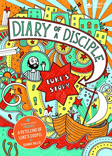 Diary of a Disciple: Luke's Story von Scripture Union Publishing