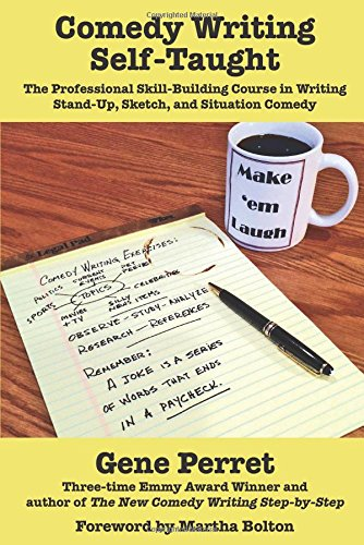 Comedy Writing Self-Taught: The Professional Skill-Building Course in Writing Stand-Up, Sketch, and Situation Comedy von QUILL DRIVER BOOKS