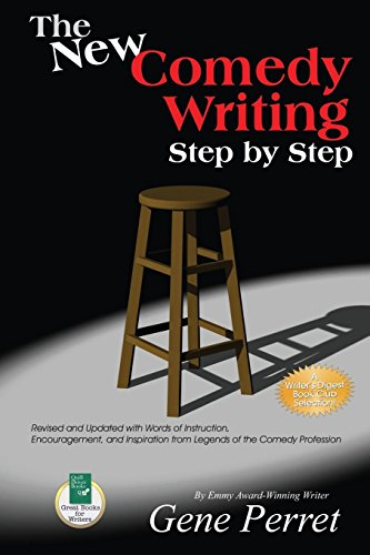 The New Comedy Writing Step by Step: Revised and Updated with Words of Instruction, Encouragement, and Inspiration from Legends of the Comedy Professi von QUILL DRIVER BOOKS