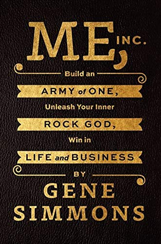 Me, Inc.: Build an Army of One, Unleash Your Inner Rock God, Win in Life and Business von Dey Street Books