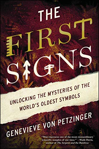 The First Signs: Unlocking the Mysteries of the World's Oldest Symbols von Atria Books