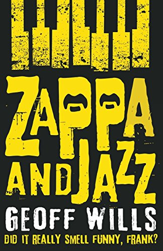 Zappa and Jazz: Did it really smell funny, Frank? von Troubador Publishing Ltd